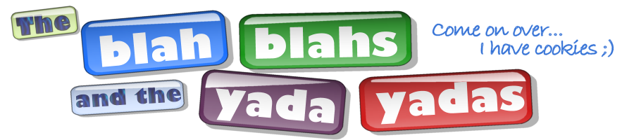 The Blah Blahs and the Yada Yadas
